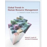 Global Trends in Human Resource Management by III Edward E. Lawler