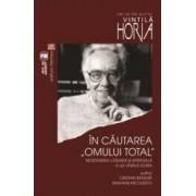 In cautarea omului total mostenirea literara si spirituala a lui Vintila Horia - Cristian Badilita Basarab Nicolescu