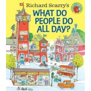 Richard Scarry's What Do People Do All Day? by Richard Scarry