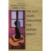 The East Asian Challenge for Human Rights by Joanne R. Bauer