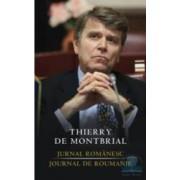 Jurnal romanesc. Jounal e Roumanie - Thierry De Montbrial