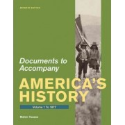 Documents for America's History, Volume 1 by University James A Henretta