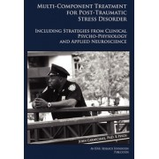 Multi-Component Treatment Manual for Post-Traumatic Stress Disorder by John Carmichael