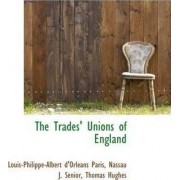 The Trades' Unions of England by Louis-Philippe-Albert D'Orlans Paris
