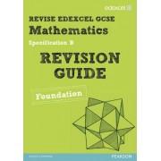 REVISE Edexcel GCSE Mathematics Spec B Found: Revision Guide by Harry Smith