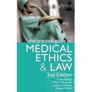 The Practical Guide to Medical Ethics and Law by Chloe Baxter