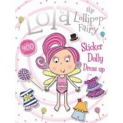 Lola the Lollipop Fairy Sticker Dolly Dress Up by Thomas Nelson