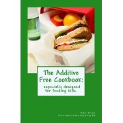 The Additive Free Cookbook by Kylie Floate