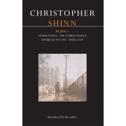 Shinn Plays: Other People, The Coming World, Where Do We Live, Dying City No. 1 by Christopher Shinn