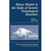Mouse Models in the Study of Genetic Neurological Disorders by Brian Popko