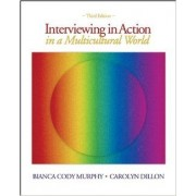 Interviewing In Action In A Multicultural World (3rd Ed./ Book W/ Dvd)