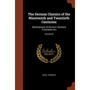 The German Classics of the Nineteenth and Twentieth Centuries: Masterpieces of German Literature Translated Into; Volume 02