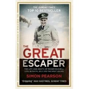 The Great Escaper: The Life and Death of Roger Bushell - Love, Betrayal, Big x and the Great Escape by Simon Pearson