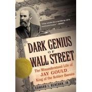 Dark Genius of Wall Street by Jr. Edward J. Renehan