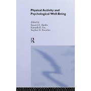 Physical Activity and Psychological Well-Being by Stuart J. H. Biddle