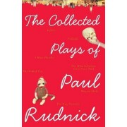 The Collected Plays of Paul Rudnick by Paul Rudnick