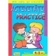 Ma joc si invat - Activitati practice pentru 4-5 ani
