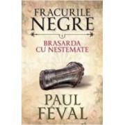 Fracurile Negre Vol. 1 Brasarda cu nestemate - Paul Feval