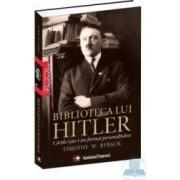 Biblioteca lui Hitler - Timothy W. Ryback