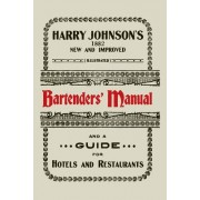 Harry Johnson's New and Improved Illustrated Bartenders' Manual: Or, How to Mix Drinks of the Present Style [1934]