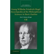Georg Wilhelm Friedrich Hegel: Encyclopedia of the Philosophical Sciences in Basic Outline, Part 1, Science of Logic by Georg Wilhelm Fredrich Hegel