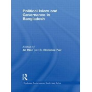 Political Islam and Governance in Bangladesh by Ali Riaz