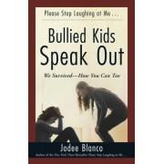 Bullied Kids Speak out by Jodee Blanco