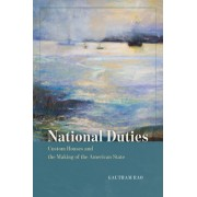 National Duties: Custom Houses and the Making of the American State