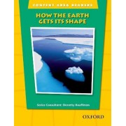 Content Area Readers: How the Earth Gets Its Shape by Dorothy Kauffman Ph.D.
