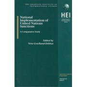 National Implementation of United Nations Sanctions by Vera Gowlland-Debbas