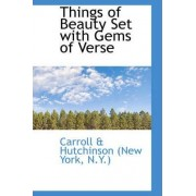 Things of Beauty Set with Gems of Verse by N y ) Carroll & Hutchinson (New York