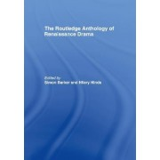 The Routledge Anthology of Renaissance Drama by Simon Barker