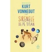 Sirenele de pe titan - Kurt Vonnegut