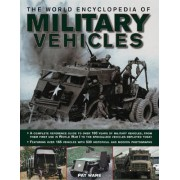 The World Encyclopedia of Military Vehicles by Pat Ware