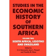 Studies in the Economic History of Southern Africa: South Africa, Lesotho and Swaziland Volume 2 by Z. A. Konczacki