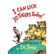 I Can Lick 30 Tigers Today: & Other by Dr Seuss