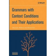 Grammars with Context Conditions and Their Applications by Alexander Meduna