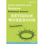 REVISE Edexcel: Edexcel GCSE Additional Science Revision Workbook - Foundation by Penny Johnson