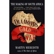 Diamonds, Gold and War by Martin Meredith