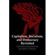 Capitalism, Socialism, and Democracy Revisited by Larry Diamond