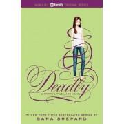 Pretty Little Liars #14: Deadly by Sara Shepard