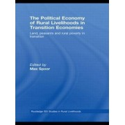 The Political Economy of Rural Livelihoods in Transition Economies by Max Spoor