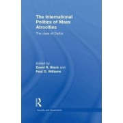 The International Politics of Mass Atrocities by David R. Black
