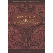 The Analytical Lexicon to the Greek New Testament by William D Mounce PH.D.