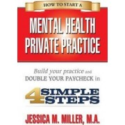 How to Start a Mental Health Private Practice by Kay S Tatum