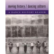 Moving History/ Dancing Cultures by Ann Dils
