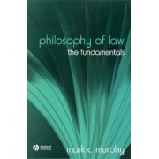 The Philosophy of Law by Mark C. Murphy