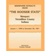Newspaper Extracts from The Hoosier State Newspapers, Newport, Vermillion County, Indiana, January 1, 1890 - December 30, 1891 by Carolyn Schwab
