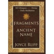 Fragments of Your Ancient Name by Joyce Rupp