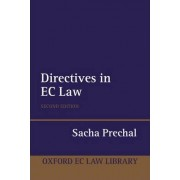 Directives in EC Law by Professor of International and European Institutional Law Sacha Prechal